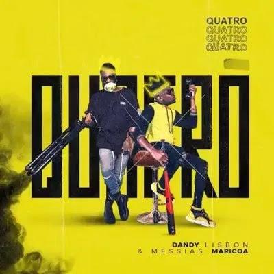 Messias Maricoa - Quatro (feat. DandyLisbon)