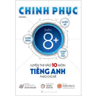 Chinh Phục Luyện Thi Vào Lớp 10 Môn Tiếng Anh Theo Chủ Đề ebook PDF EPUB AWZ3 PRC MOBI