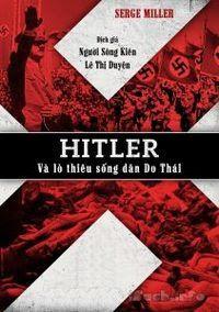 Hitler Và Lò Thiêu Sống Dân Do Thái - Serge Miller