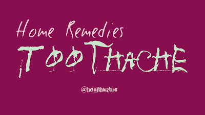 12 Home Remedies for Toothache - Healthbiztips