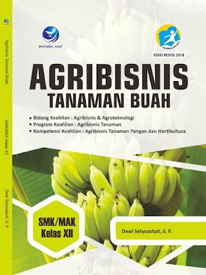Agribisnis Tanaman Buah, Bidang Keahlian Agribisnis dan Agroteknologi, Program Keahlian: Agribisnis Tanaman, Kompetensi Keahlian: Tanaman Pangan dan Hortikultura SMK/MAK Kelas XII
