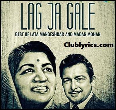Lag Ja Gale Lyrics English | Lata Mangeshkar | Sanam Puri