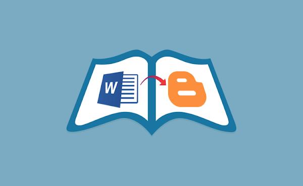 Cara Menyalin Tulisan dari MS Word ke Blogger