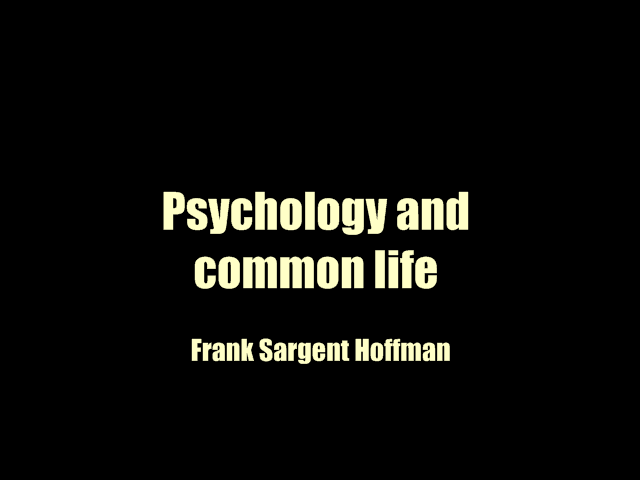 Psychology and common life (1903) by Frank Sargent Hoffman