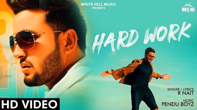 Hard work Punjabi song by  R Nait lyrics