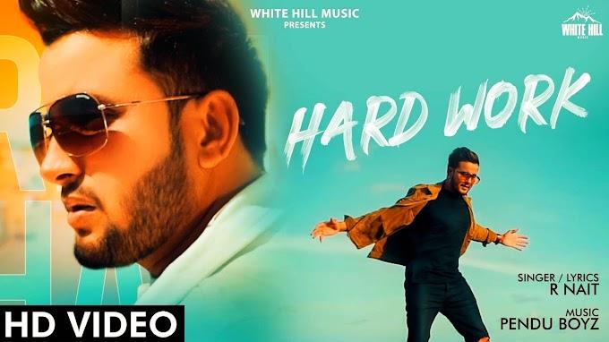Hard work Punjabi song by  R Nait lyrics