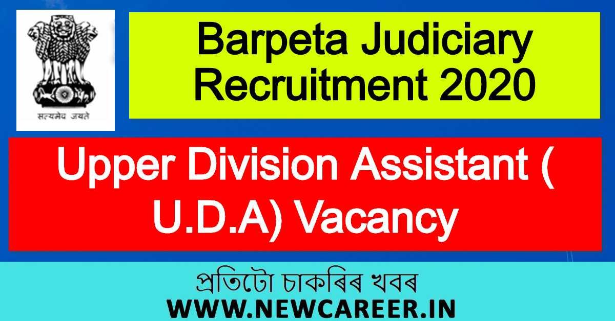 Barpeta Judiciary Recruitment 2020 : Apply For Upper Division Assistant (U.D.A) Vacancy