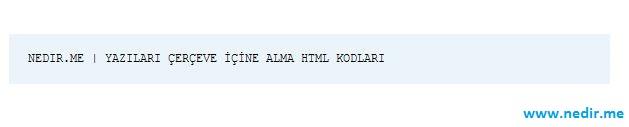 Yazıyı Çerçeve İçine Alma HTML Kodu