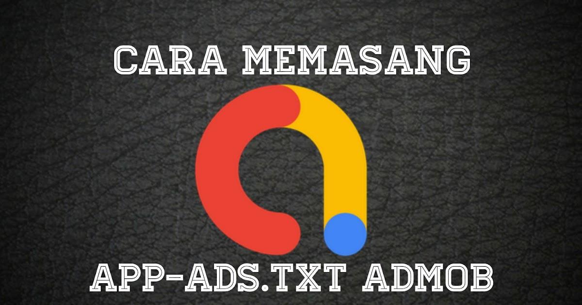 Cara Memasang App Ads Txt Admob Gratis Sulenosekai 48