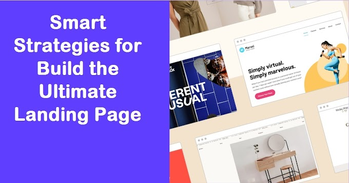 Smart Strategies For Build The Ultimate Landing Page
