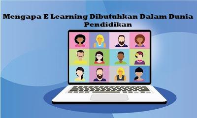 Mengapa E Learning Dibutuhkan Dalam Dunia Pendidikan