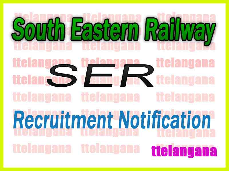 South Eastern Railway SER Recruitment Notification
