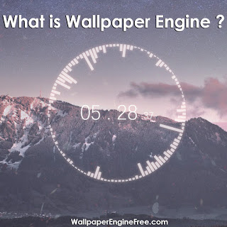 What is wallpaper Engine ?