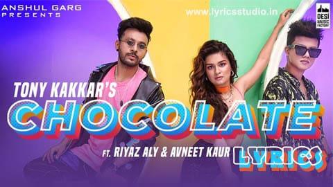 Chocolate Song Lyrics in Hindi - Tony Kakkar कुड़ी तो चॉकलेट, लेट है लेट है Riyaz Aly
