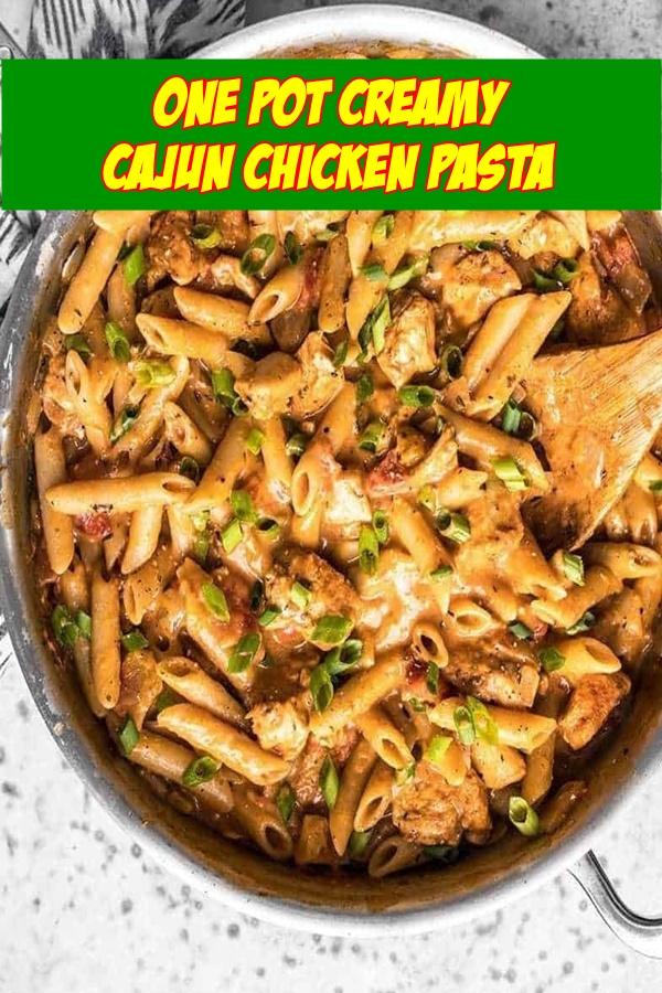 #One #Pot #Creamy #Cajun #Chicken #Pasta