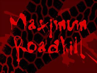 Maximum Roadkill *aka Maximum Road Rage)