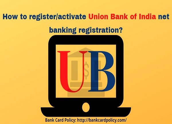 How to register/activate Union Bank of India net banking registration?