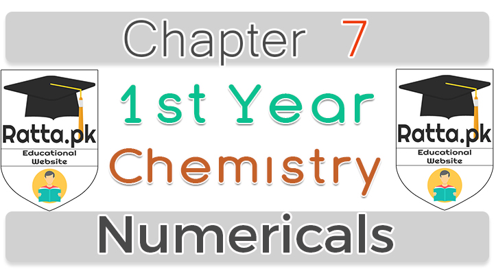 1st Year Chemistry Solved Exercise Numericals Notes Chapter 7 - 11th Clas