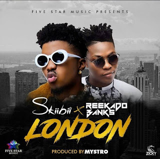 Skiibi Ft. Reekado Banks - London Audio