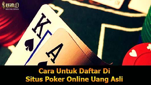 Cara Untuk Daftar Di Situs Poker Online Uang Asli