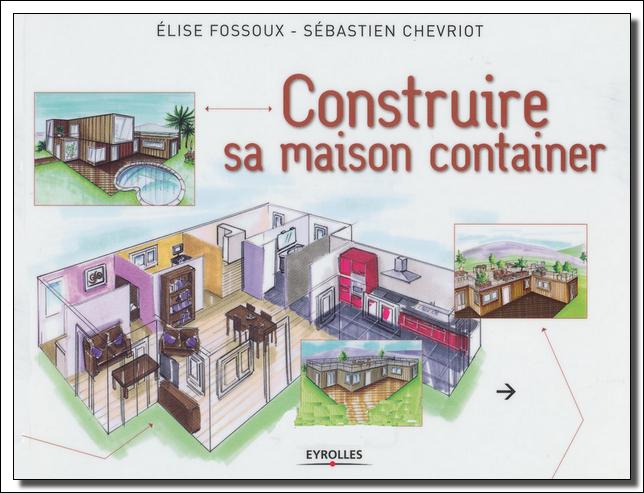 Construire Sa Maison Container - S.Chevriot, E.Fossoux  [Lien Direct]