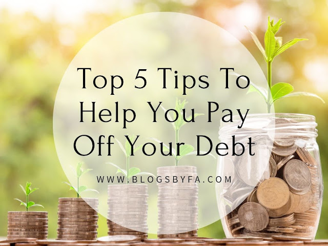 Top 5 Tips to Help you Pay off your Debt