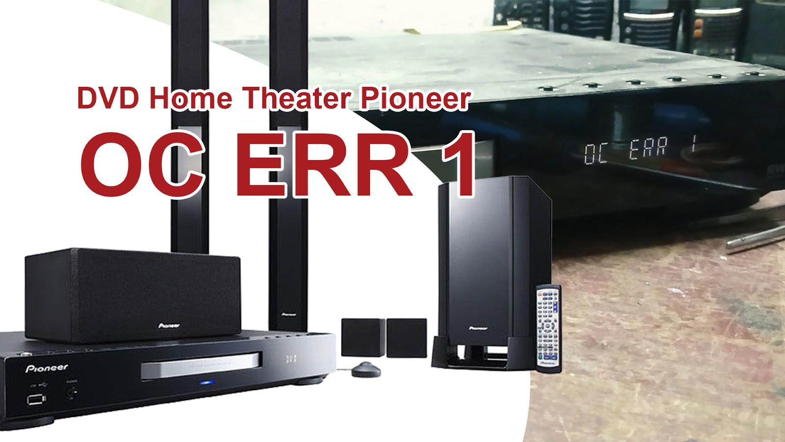 Servis DVD Home Theater Pioneer HTZ-565 OC ERR 1