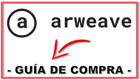 Cómo y Dónde Comprar Criptomoneda ARWEAVE (AR) Tutorial Actualizadoq
