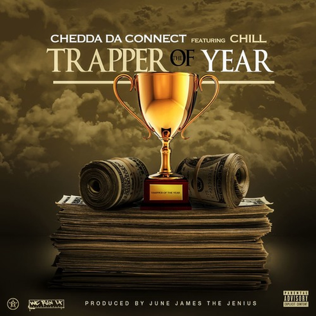 Chedda Da Connect - Trapper Of The Year (Feat. Chill)