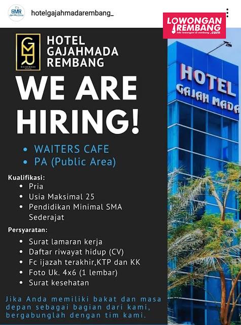 Lowongan Kerja Waiters Cafe dan PA (Public Area) Hotel Gajah Mada Rembang
