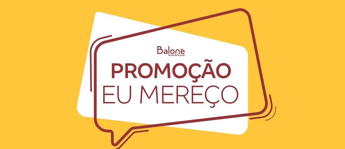 Promoção Balonè Bijoux 2020 Eu Mereço 5 Mil Reais - Cadastrar Cupom