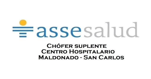 Chófer suplente - ASSE - Centro Hospitalario Maldonado San Carlos