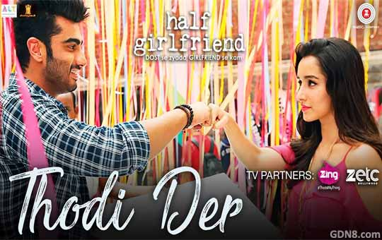 Thodi Der - Half Girlfriend