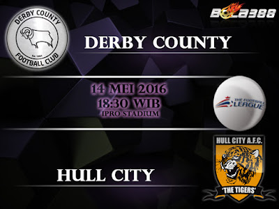 Agen Bola Terpercaya 2016 - Prediksi Derby County Vs Hull City - 14 Mei 2016