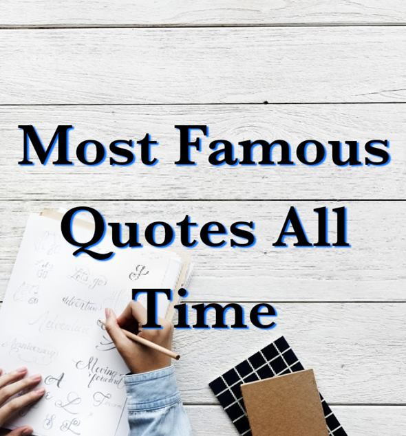 Most Famous Quotes All Time