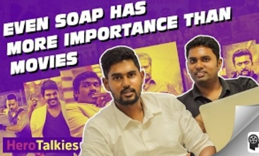Even Soap has more Importance than Movies – Hero Talkies