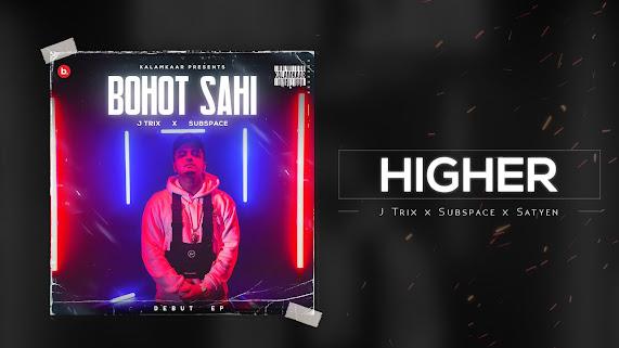 Higher Song Lyrics   J TRIX X SUBSPACE X SATYEN   KALAMKAAR Lyrics Planet