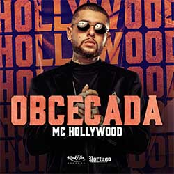 Baixar Música Obcecada - MC Hollywood