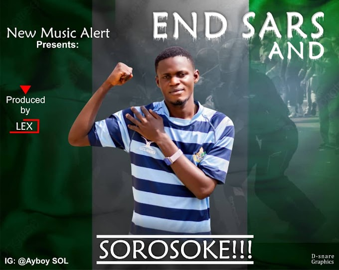 AYBOY - END SARS AND SORO SOKE.