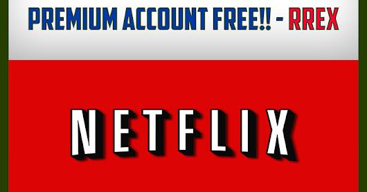 Netflix free premium account : pitaniesug ga