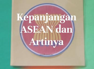 Kepanjangan ASEAN dan Artinya