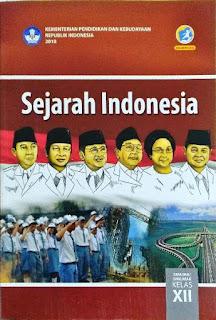 SEJARAH INDONESIA SMA /MA/SMK/MAK XII KURIKULUM 2013 ED. REVISI 2018