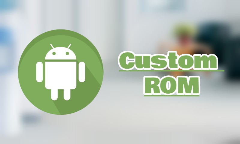 Custom ROMs Android