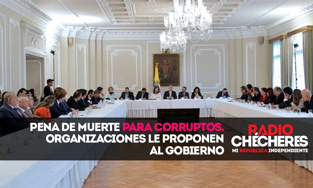Organizaciones proponen al Gobierno pena de muerte para corruptos