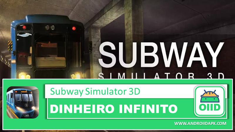 Subway Simulator 3D – APK MOD HACK – Dinheiro Infinito