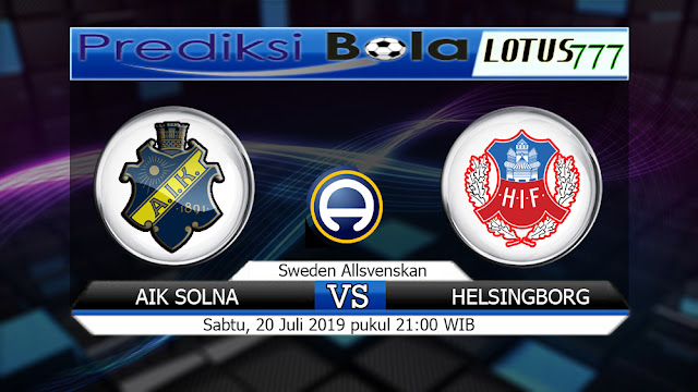 PREDIKSI AIK SOLNA VS HELSINGBORG SABTU 20 JULI 2019