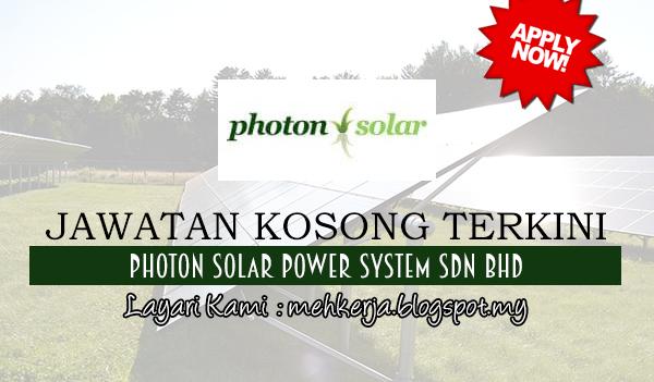 Jawatan Kosong Terkini 2017 di Photon Solar Power System Sdn Bhd mehkerja