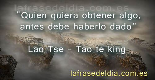 Fotos con citas de Lao Tse – Tao Te-King
