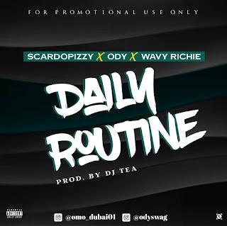 [Music] Scardopizzy ft odyswag X wavy richie - Daily routine