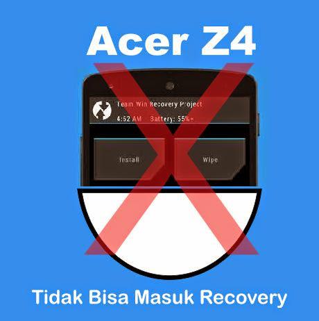 acer z4 tidak bisa masuk recovery